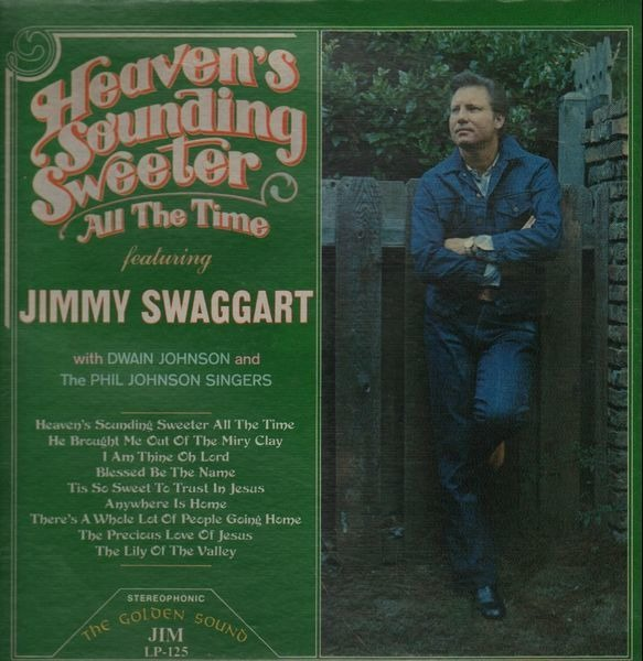 Jimmy Swaggart Heaven's Sounding Sweeter All The Time