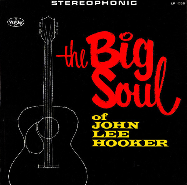 #<Artist:0x007f5968a8ac00> - The Big Soul of John Lee Hooker