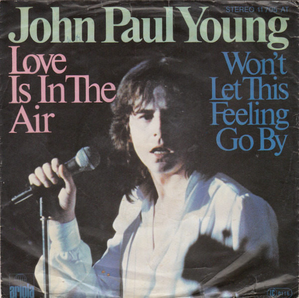 JOHN PAUL YOUNG - Love Is In The Air / Won't Let This Feeling Go By - 45T x 1