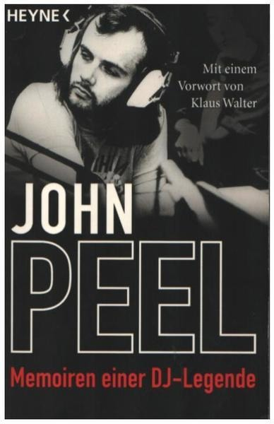 John Peel Memoiren einer DJ-Legende