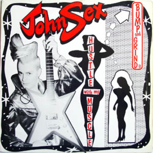 JOHN SEX - Bump And Grind It / Hustle With My Muscle - 12 inch x 1
