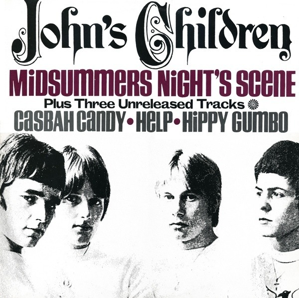 JOHN'S CHILDREN - Midsummers Night's Scene Plus Three Unreleased Tracks - Maxi x 1