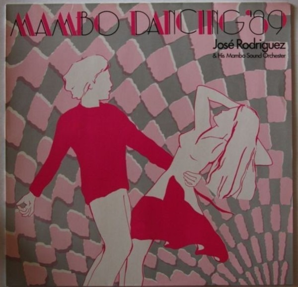 JOSÉ RODRIGUEZ & HIS MAMBO SOUND ORCHESTER - Mambo Dancing '89 - 33T