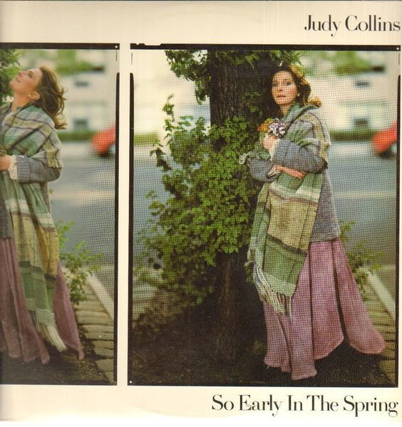 judy collins so early in the spring, the first 15 years