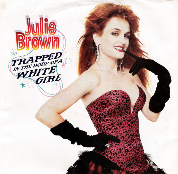 JULIE BROWN - Trapped In The Body Of A White Girl - 12 inch x 1