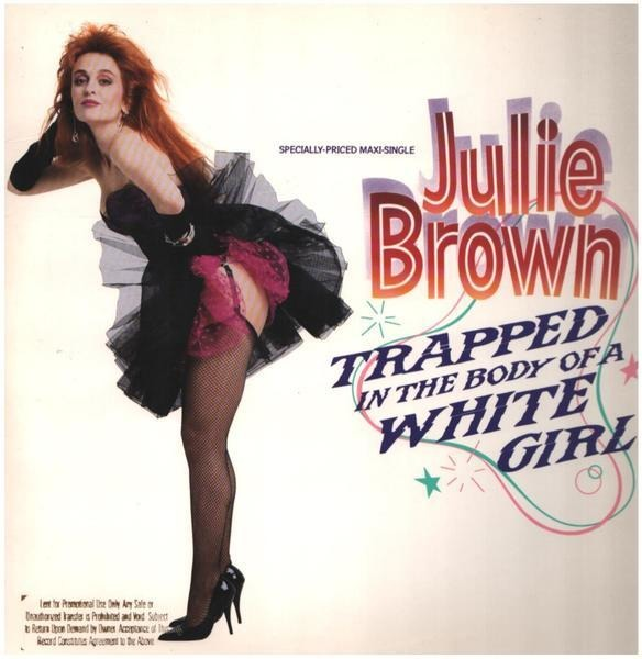 JULIE BROWN - Trapped In The Body Of A White Girl - Maxi x 1