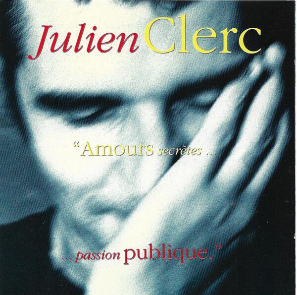 JULIEN CLERC - 'Amours Secrètes... ...Passion Publique.' - CD