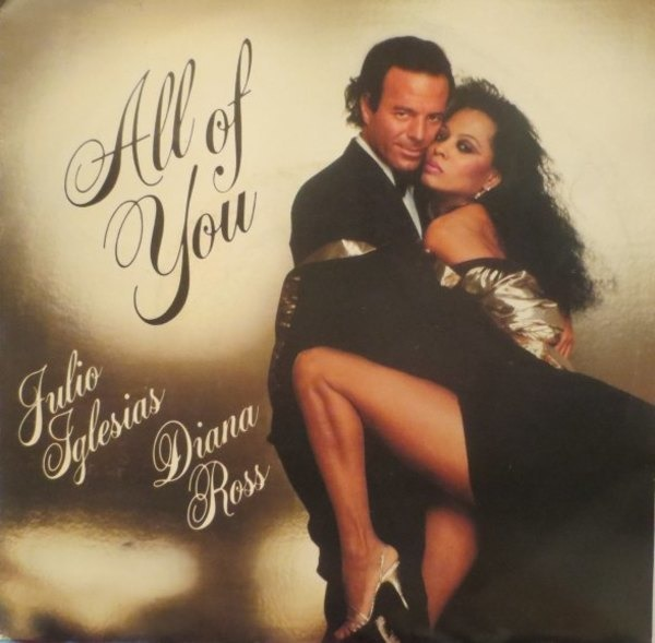 Julio Iglesias And Diana Ross All Of You