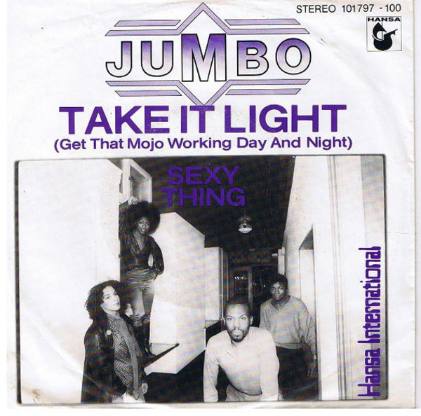 JUMBO - Take It Light (Get That Mojo Working Day And Night) / Sexy Thing - 45T x 1