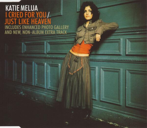 KATIE MELUA - I Cried For You / Just Like Heaven - CD single