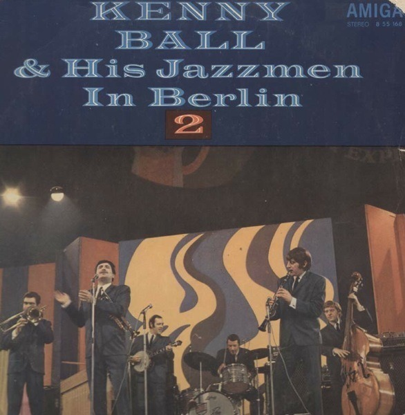 KENNY BALL & HIS JAZZMEN, KENNY BALL AND HIS JAZZM - Kenny Ball And His Jazzmen In Berlin 2 - LP