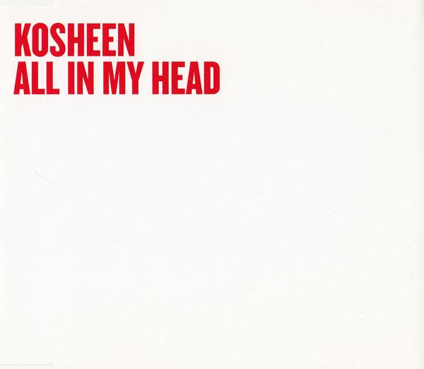 KOSHEEN - All In My Head - CD single