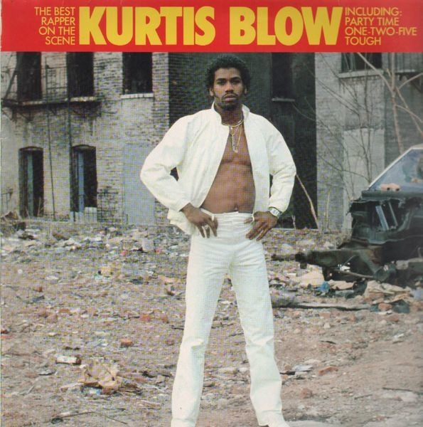 Kurtis Blow Kurtis Blow, The Best Rapper On The Scene