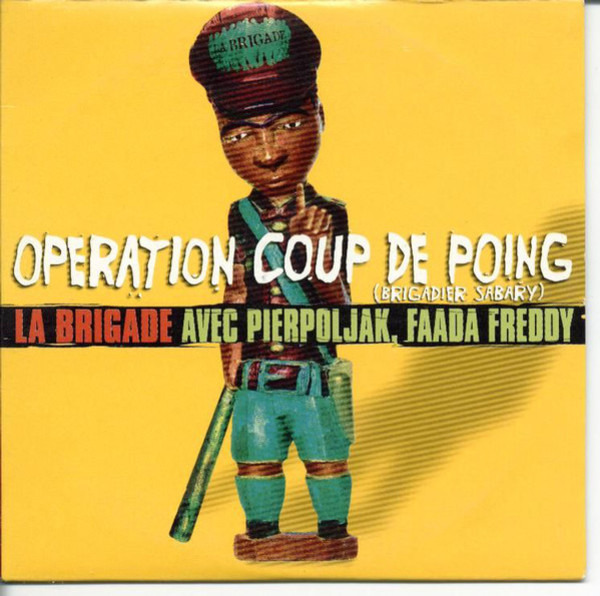 LA BRIGADE AVEC PIERPOLJAK , FAADA FREDDY - Operation Coup De Poing (Brigadier Sabary) (CARDBOARD SLEEVE) - CD single