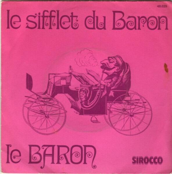 LE BARON - Le Sifflet Du Baron - 45T x 1