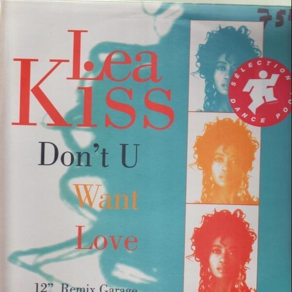 LEA KISS - Don't U Want Love Remix Garage - 12 inch x 1