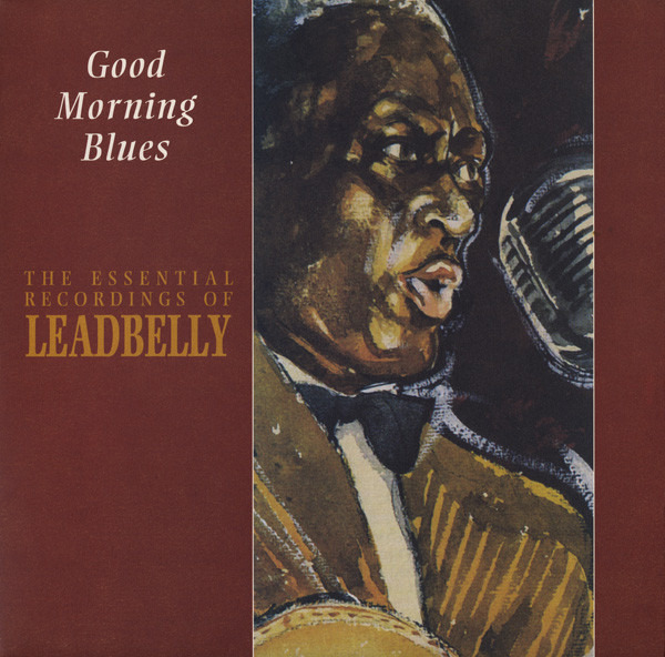 #<Artist:0x00007fd9012d15b8> - Good Morning Blues: The Essential Recordings Of Leadbelly