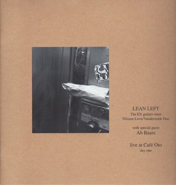Lean Left With Special Guest Ab Baars Live At Café Oto - Day One (+BOOKLET)