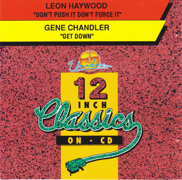 LEON HAYWOOD / GENE CHANDLER - Don't Push It Don't Force It / Get Down - MCD