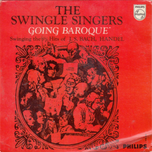 les swingle singers the swingle singers going baroque - swinging the hits of j.s. bach, handel