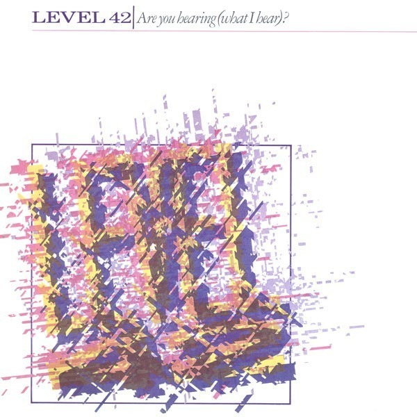 LEVEL 42 - Are You Hearing (What I Hear)? - 12 inch x 1