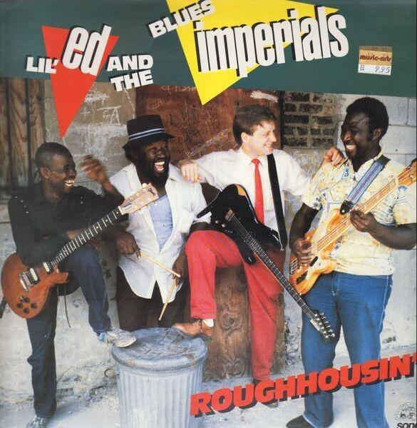 Lil' Ed & The Blues Imperials - Roughhousin' LP