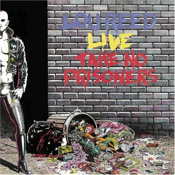 #<Artist:0x00007fef22b9f2f8> - Lou Reed Live - Take No Prisoners