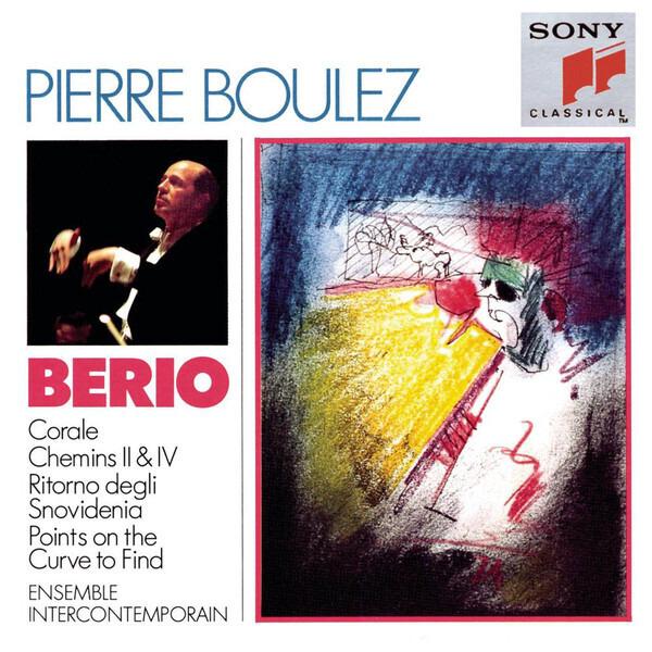 Luciano Berio - Pierre Boulez , Ensemble InterCont Corale / Chemins II & IV / Ritorno Degli Snovidenia / Points On The Curve To Find