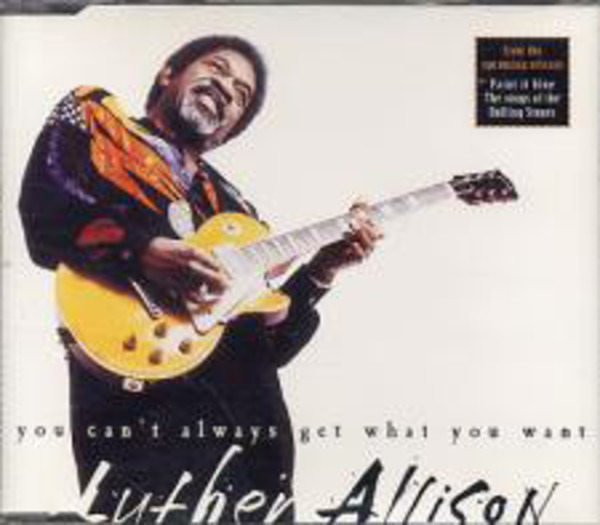 LUTHER ALLISON - You Can't Always Get What You Want - CD single