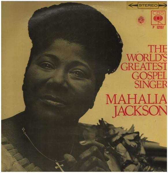 mahalia jackson the world's greatest gospel singer