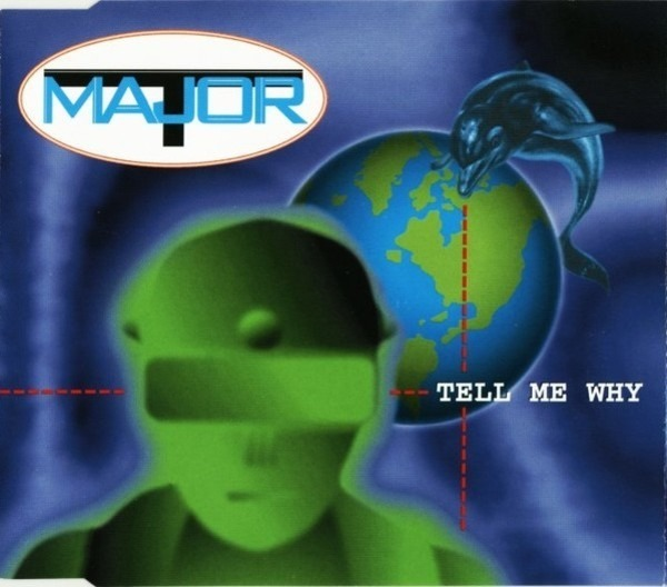 MAJOR T. - Tell Me Why - CD single