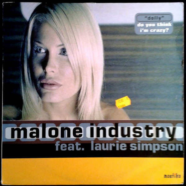 MALONE INDUSTRY FEAT. LAURIE SIMPSON - Dolly (Do You Think I'm Crazy?) - Maxi x 1
