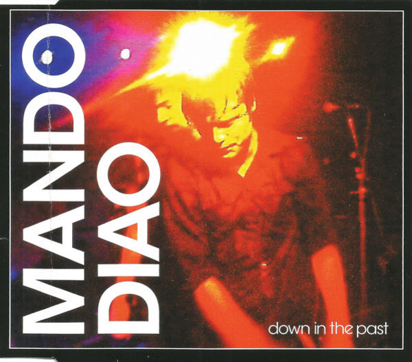 MANDO DIAO - Down In The Past - CD single