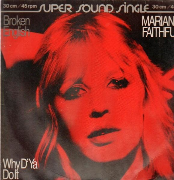 broken english Then you have broken english, and what followed was marianne's most productive time since the 60s-musically that is the stand outs are obvious-broken english, ballad of lucy jordan, why you'd do it working class hero is a fine cover.