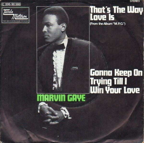 Marvin Gaye That's The Way Love Is / Gonna Keep On Tryin' Till I Win Your Love (ORIGINAL GERMAN)