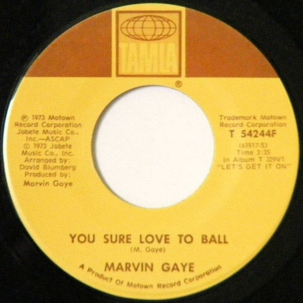Marvin Gaye You Sure Love To Ball
