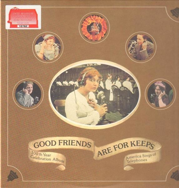 Max Morath, Petula Clark a.o. 100th Year Celebration Album - Good Friends Are For Keeps - America Sings Of Telephones