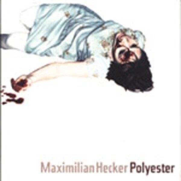 MAXIMILIAN HECKER - Polyester - MCD
