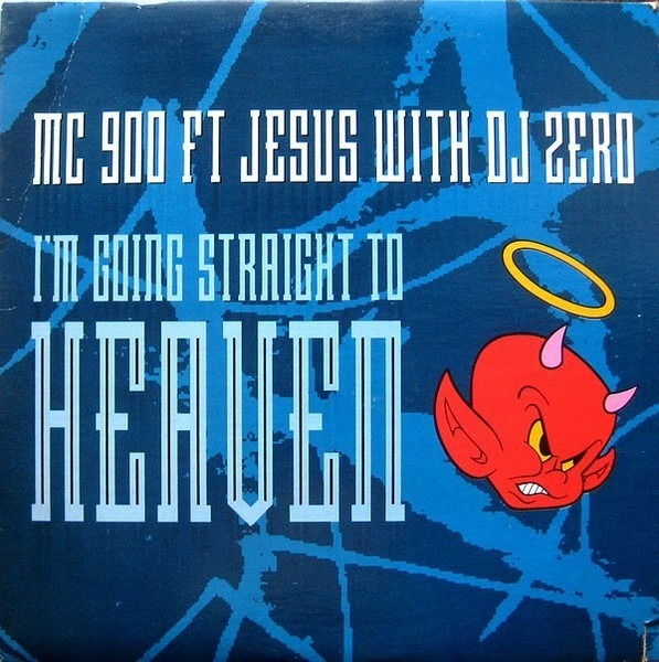 MC 900 FT JESUS WITH DJ ZERO - I'm Going Straight To Heaven - Maxi x 1