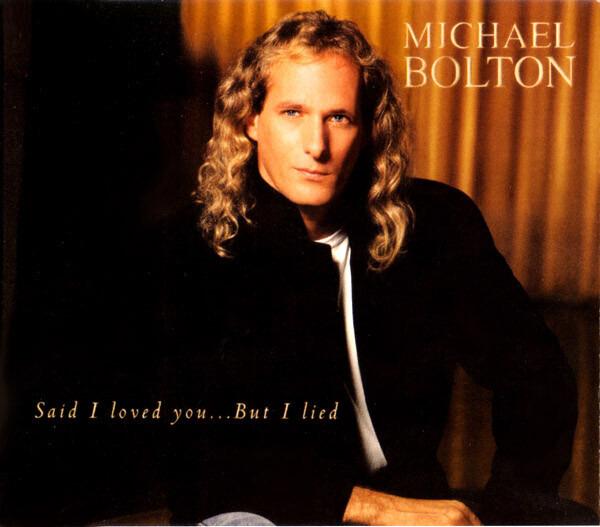 MICHAEL BOLTON - Said I Loved You...But I Lied - CD single
