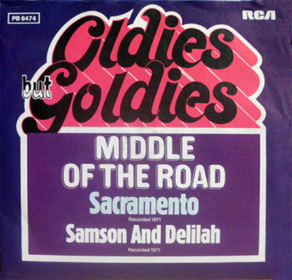 Middle Of The Road Sacramento / Samson And Delilah