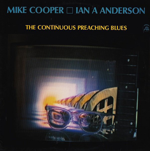 MIKE COOPER / IAN A. ANDERSON - The Continuous Preaching Blues - 33T