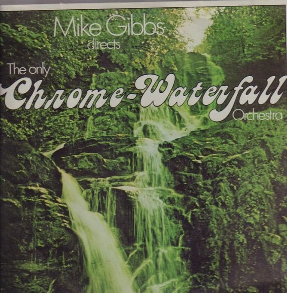 MIKE GIBBS - Directs The Only Chrome-Waterfall Orchestra - LP