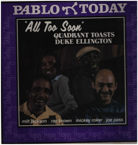 Milt Jackson, Ray Brown, Mickey Roker, Joe Pass All Too Soon - Quadrant Toasts Duke Ellington