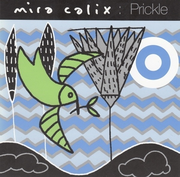 MIRA CALIX - Prickle - CD single