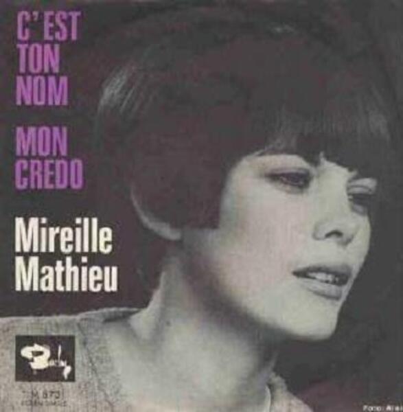 Mireille Mathieu C'est Ton Nom / Mon Crédo