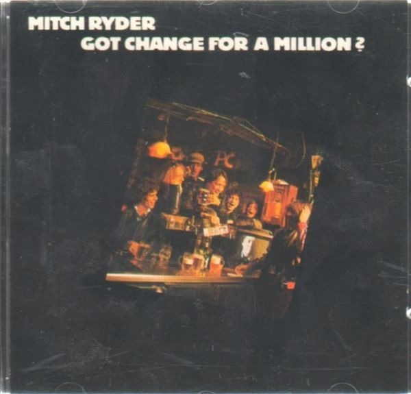 MITCH RYDER - Got Change For A Million? - CD