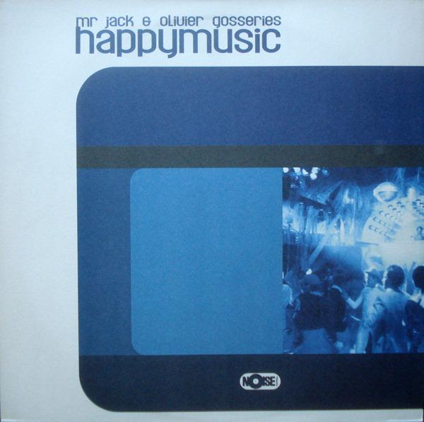 MR. JACK & OLIVIER GOSSERIES - Happy Music - 12 inch x 1