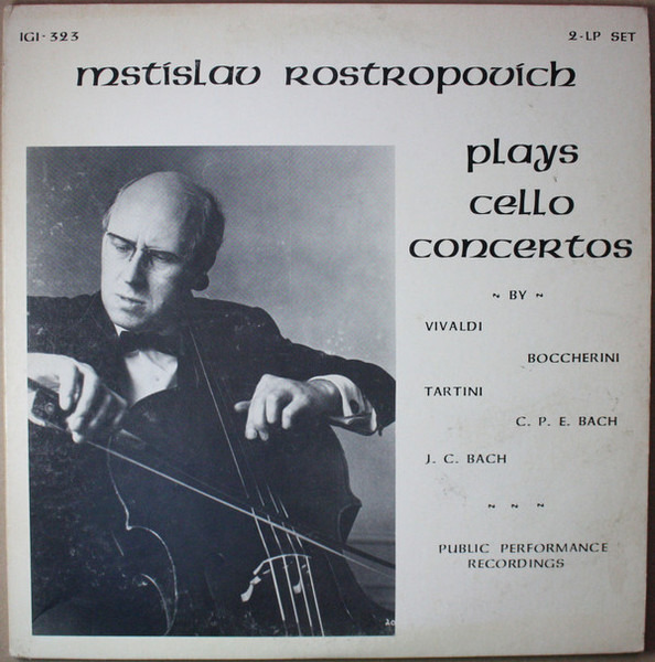 Mstislav Rostropovich Plays Cello Concertos