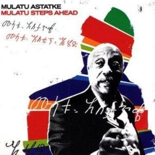 #<Artist:0x007f8b40f831a8> - Mulatu Steps Ahead